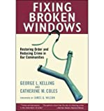 img - for [(Fixing Broken Windows: Restoring Order and Reducing Crime in Our Communities)] [Author: George L. Kelling] published on (July, 1998) book / textbook / text book