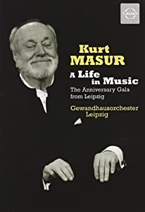 Kurt Masur: A Life in Music: The Anniversary Gala from Leipzig [DVD Video]