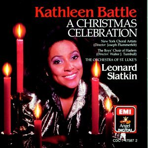 Kathleen Battle: A Christmas Celebration by Leonard Slatkin, Orchestra of St. Luke's, Kathleen Battle, New York Choral Artists and Boy's Choir of Harlem