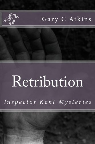 Retribution (Inspector Kent Mysteries) (Volume 1)