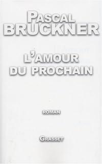 L'amour du prochain : roman