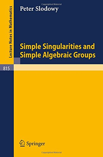 Simple Singularities and Simple Algebraic Groups (Lecture Notes in Mathematics)