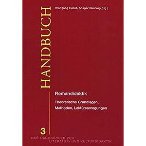 Romandidaktik: Theoretische Grundlagen, Methoden, Lektüreanregungen (WVT Handbücher zur Literatur-