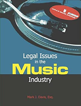 legal issues in the music industry - mark j. davis