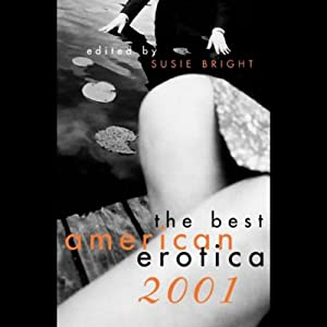The Best American Erotica 2001 (Unabridged Selections) | [Susie Bright, Todd Belton, Marge Piercy]