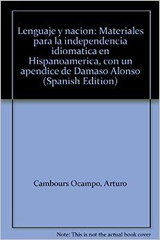 Lenguaje y nacion: Materiales para la independencia idiomatica en