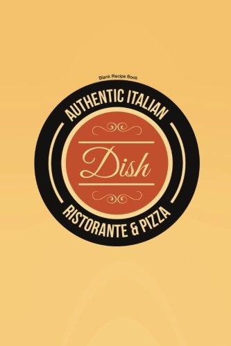 Blank Recipe Book: Dish