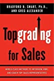 img - for [(Topgrading for Sales: World-Class Methods to Interview, Hire, and Coach Top Sales Representatives)] [Author: Bradford D Smart] published on (June, 2008) book / textbook / text book