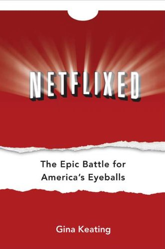 Netflixed: The Epic Battle for America\'s Eyeballs