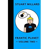 Frantic Planet: Volume IIby Stuart Millard
