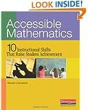 Accessible Mathematics: Ten Instructional Shifts That Raise Student Achievement