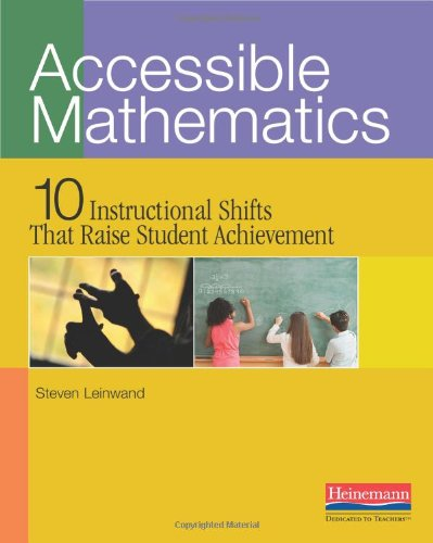 Accessible Mathematics: Ten Instructional Shifts That Raise Student Achievement teaching elementary mathematics