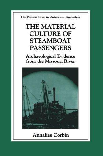 La cultura Material de los pasajeros del barco de vapor: evidencia arqueológica del río Missouri (la serie de Springer en arqueología subacuática)