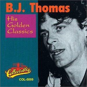B.J. Thomas - His Golden Classics - Zortam Music