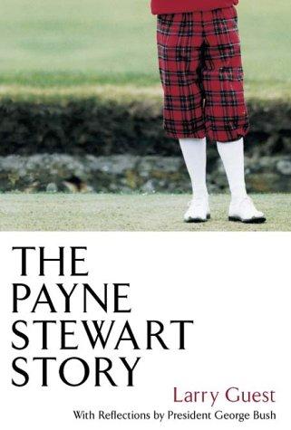 The Payne Stewart Story Hardback, LARRY GUEST