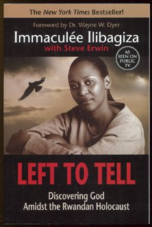 Left to Tell: Discovering God Amidst the Rwandan Holocaust, Immaculee Ilibagiza