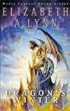 Dragon's Winter (0330355570) by Elizabeth A. Lynn