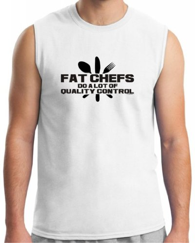 Fat Chefs Do A Lot Of Quality Control Sleeveless T-Shirt 2Xl White