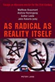As Radical as Reality Itself: Essays on Marxism and Art for the 21st Century
