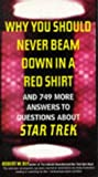 Why You Should Never Beam Down in a Red Shirt: And 749 More Answers to Questions About Star Trek (0062733842) by Bly, Robert W.