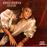 Friends ~ Dionne Warwick