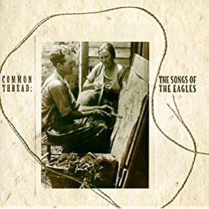 Amazon.com: Common Thread: Songs of the Eagles: Various Artists: Music