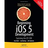 Beginning iOS 5 Development: Exploring the iOS SDKpar David Mark