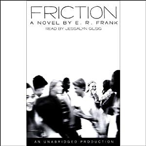 Friction | [E.R. Frank]