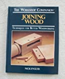 img - for Joining Wood: Techniques for Better Woodworking (The Workshop Companion) book / textbook / text book