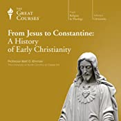 From Jesus to Constantine: A History of Early Christianity |  The Great Courses, Bart D. Ehrman
