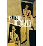 img - for [ ANTIGONE, INTERRUPTED ] By Honig, Bonnie ( Author) 2013 [ Hardcover ] book / textbook / text book