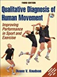 img - for [ Qualitative Diagnosis of Human Movement with Web Resource-3rd Edition: Improving Peformance in Sport and Exercise (Revised) Knudson, Duane ( Author ) ] { Hardcover } 2013 book / textbook / text book