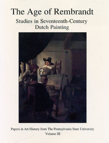 Age of Rembrandt: Studies in Seventeenth-Century Dutch Painting (Papers in Art History)