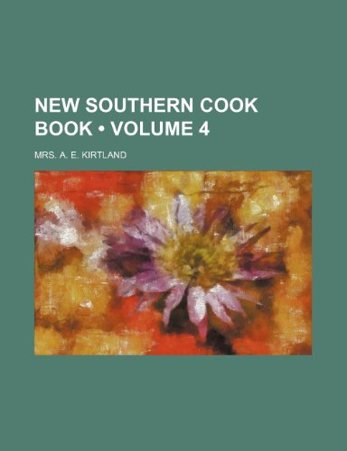 New Southern Cook Book (Volume 4)
