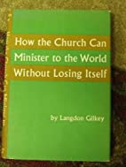 How the church can minister to the world…