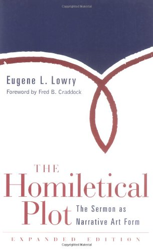 The Homiletical Plot, Expanded Edition: The Sermon as...