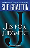 J is for Judgment (Kinsey Millhone Alphabet Mysteries, No. 10) (0312945272) by Grafton, Sue