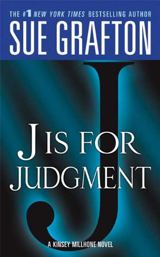 J Is for Judgment (Kinsey Millhone Alphabet Mysteries)
