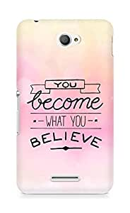 AMEZ you become what you believe Back Cover For Sony Xperia E4