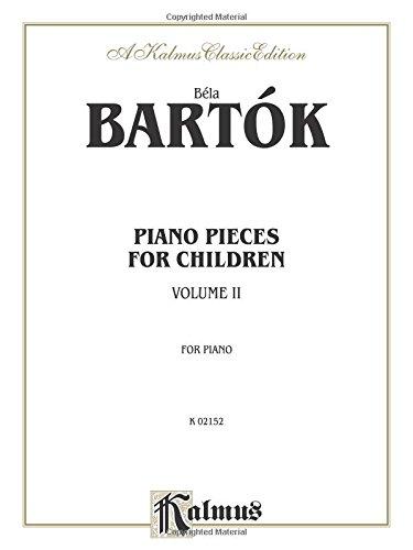 Piano Pieces for Children, Volume II: 2 (Kalmus Classic Editions)