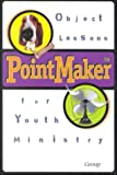PointMaker( Object Lessons for Youth Ministry