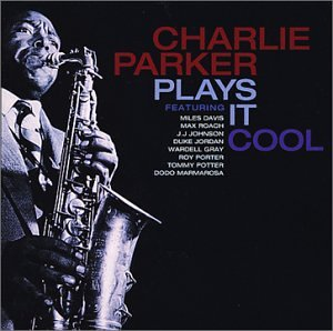 Charlie Parker - Plays It Cool - Zortam Music