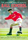 Ball Control (Soccer School) (0746024444) by Harvey, Gill
