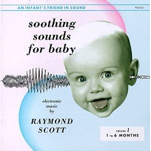 Soothing Sounds For Baby dans 05. Raymond Scott 41PA7M6QAGL._SL500_AA300_