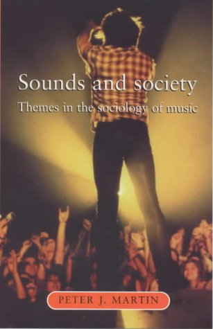 Sounds and Society: Themes in the Sociology of Music (Music & Society)