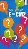 echange, troc Albert Jacquard - E = CM2