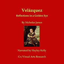 Velazquez: Reflections in a Golden Eye Audiobook by Nicholas James Narrated by Hayley Kelley
