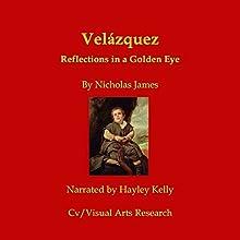Velazquez: Reflections in a Golden Eye | Livre audio Auteur(s) : Nicholas James Narrateur(s) : Hayley Kelley