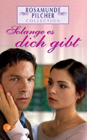 Rosamunde Pilcher: Solange es dich gibt [VHS]