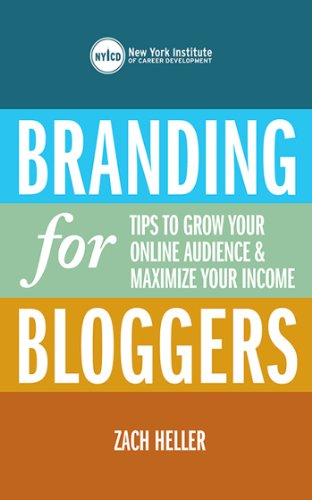 Branding for Bloggers: Tips to Grow Your Online Audience and Maximize Your Income cover